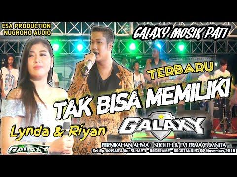 TAK BISA MEMILIKI (via vallen ft. Mahesa)- COVER GALAXY MUSIK PATI