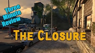 three Minute Mod Review - The Closure