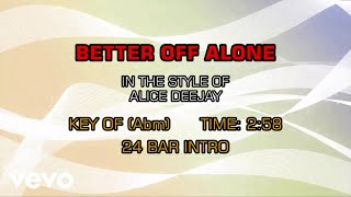 Alice Deejay Better Off Alone Karaoke.mp3