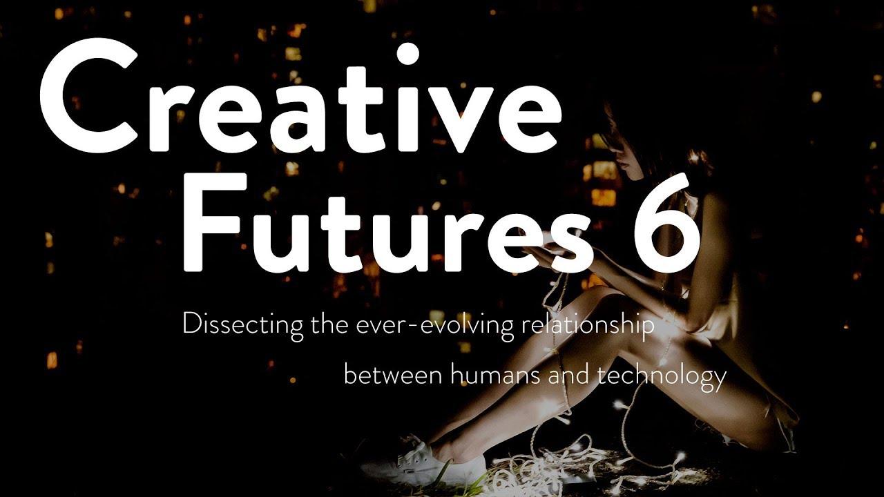 Creative Futures 6 - The Future of Creativity