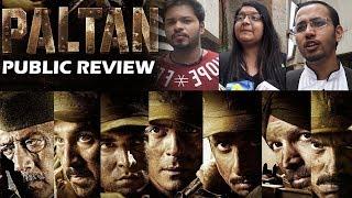 Paltan PUBLIC REVIEW | First Day First Show | Arjun Rampal, Gurmeet, Luv Sinha, Siddhanth