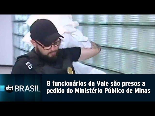 8 funcionários da Vale são presos a pedido do Ministério Público de Minas | SBT Brasil (15/02/19)