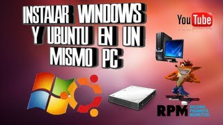 Instalar Windows 7 Y Ubuntu En Un Mismo PC Video Bien Explicado