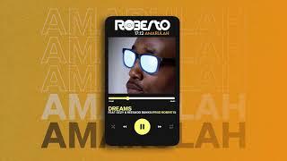 Roberto - Dreams ft General Ozzy & Reekado Banks (Official Audio)
