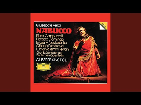 Verdi: Nabucco / Act 2 - Deh, Fratelli, Perdonate