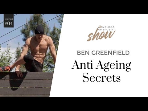 4: Ben Greenfield On Anti Ageing Secrets With Melissa Ambrosini