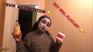 HOT GIRL PLAYLIST 🔥🐎 & GRWM: NIGHT EDITION 😴