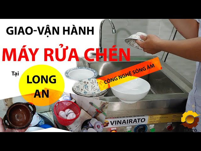 Máy Rửa Chén Sóng Âm Cho Nhà hàng, Quán Ăn - Quán Cơm Ở Long An | HOTLINE 0704.573.229 | VINAIRATO