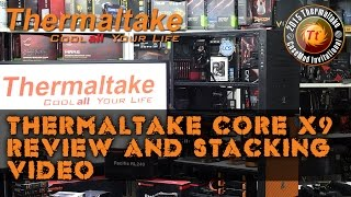 thermaltake 2015 casemod thermaltake core x9 review and stacking