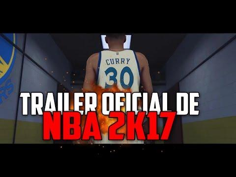 NBA2K17 TRAILER OFICIAL EN ESPAÑOL - PRIMER TRAILER.