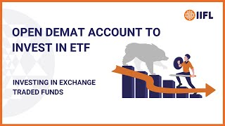 Investing in Exchange Traded Funds - ETFs | Open Demat Account to Invest in ETFs | IIFL Securities