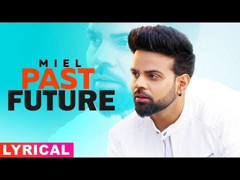 past-future-(lyrical)-|-miel-|-latest-punjabi-songs-2019-|-speed-records