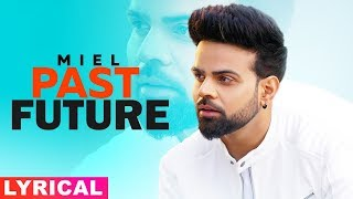Past Future (Lyrical) | Miel | Latest Punjabi Songs 2019 | Speed Records