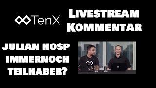 TenX Livestream Kommentar, Julian Hosp immernoch Teilhaber? USDCoin Reserven korrekt!