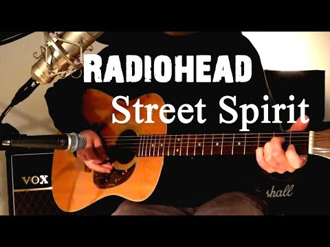 Radiohead - Street Spirit (Fade Out) cover
