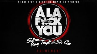 SULTAN , AMY TRAYETT , SIR CASS (A La Fuck You) - CALMEMENT
