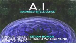 SEVAN BOMAR - ADVANCED INTELLIGENCE PT.1 - CONSCIOUSNESS CAFFEINE RADIO(10/04/15)