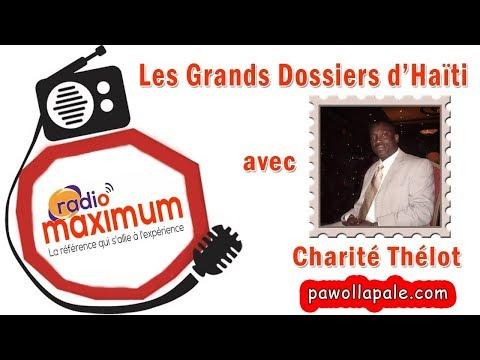 SITIYASYON AN POKO FIN KLÈ  / Les GRANDS DOSSIERS d'Haïti avèk Charité Thélot (Dim 17 fév 2019)