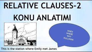Relative clauses-2  konu anlatımı    WHEN   WHERE  WHY  kullanımı