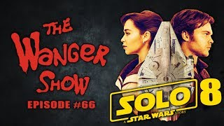 The Wanger Show #66   Disney Announces 8 More Solo Sequels Just To Piss You Off
