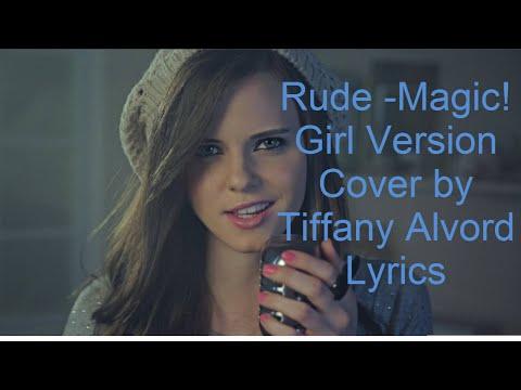 Rude   Magic!   Girl Version Acoustic Cover by Tiffany Alvord Lyrics
