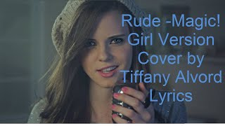 Rude   Magic!   Girl Version Acoustic Cover by Tiffany Alvord Lyrics