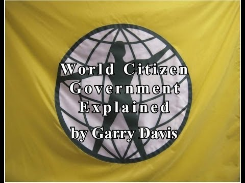 World Citizen Government Explained