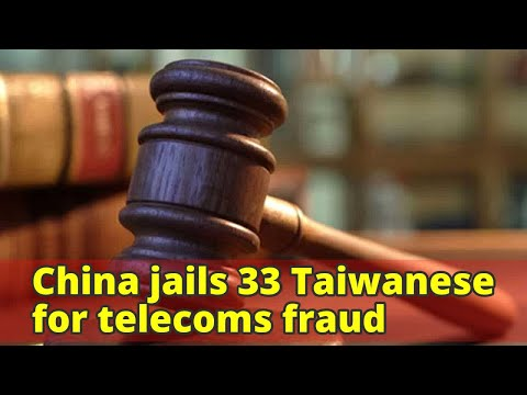 China jails 33 Taiwanese for telecoms fraud