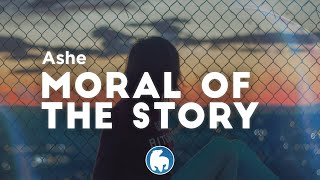 Ashe - Moral of The Story (Clean - Lyrics)