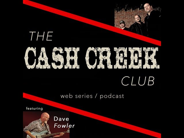 The Cash Creek Club #13 (special guest Dave Fowler) Country Music Talk Show