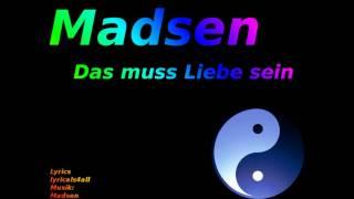 Madsen - Das muss Liebe sein (mit Lyrics)