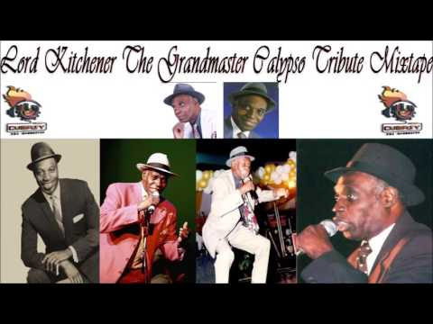 Lord Kitchener The Grandmaster Of Calypso Tribute (Remembering KITCH) Mix By Djeasy