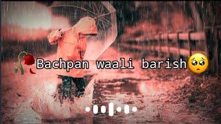 🥀Ab Barish Se Mobile Bachana Sikh Gaye🥺Bachpan Ki Barish Shayari😔Bachpan Status☺Bachpan Ki Yaade😕