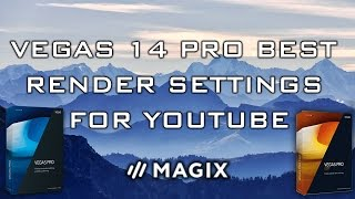 Vegas Pro 14 - Best Render Settings For Youtube (60FPS - 1080p)