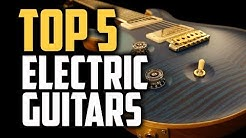 Best Electric Guitars in 2018 - Which Is The Best Electric Guitar?