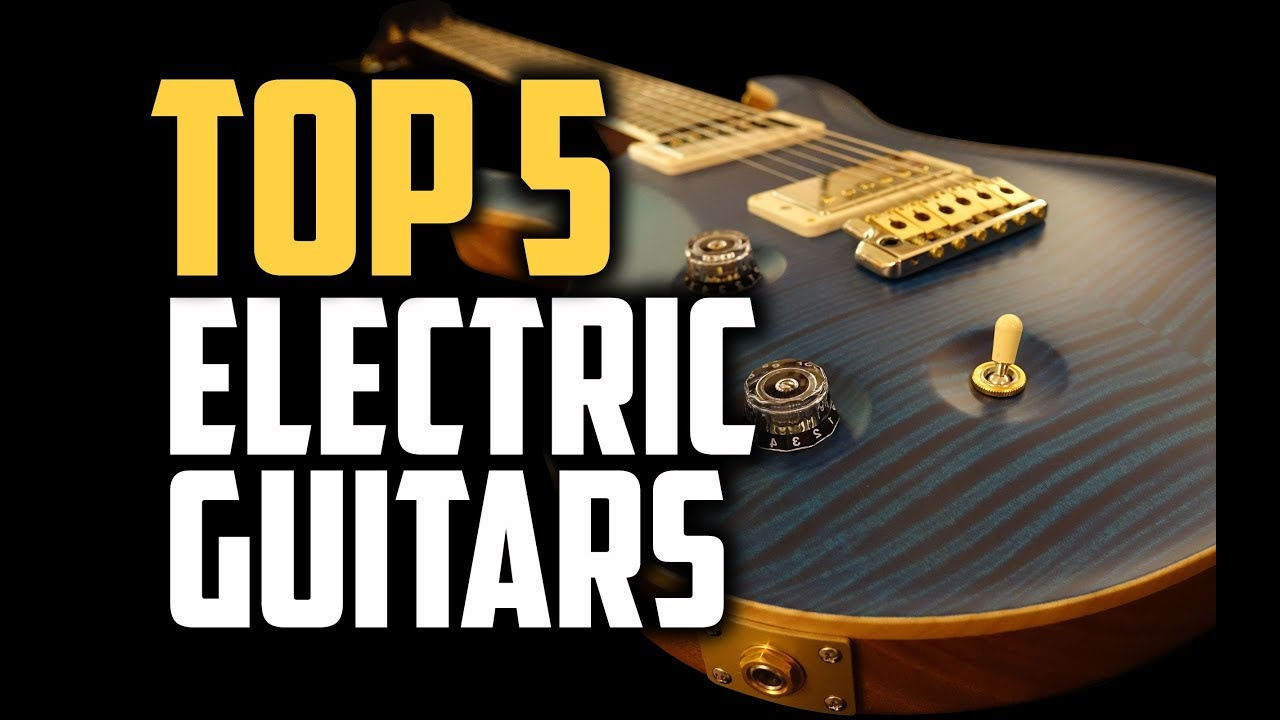 best electric guitars in 2018 which is the best electric guitar youtube. Black Bedroom Furniture Sets. Home Design Ideas