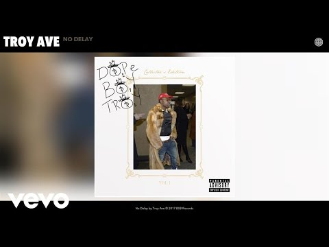 Troy Ave - No Delay (Audio)
