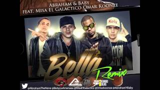 Abraham & Baby feat. Misa El Galactico, Omar Koonze - Bella (Remix)