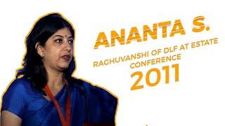 Ananta S  Raghuvanshi of DLF at Estate