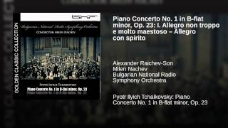 Piano Concerto No. 1 in B-flat minor, Op. 23: I. Allegro non troppo e molto maestoso – Allegro...