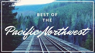 Best Places To See In The Pacific Northwest // Washington State and Oregon