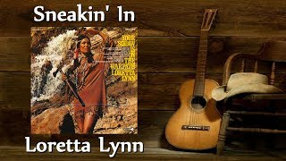 Watch Loretta Lynn Sneakin In video