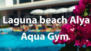 Laguna Beach Alya Aqua GYM