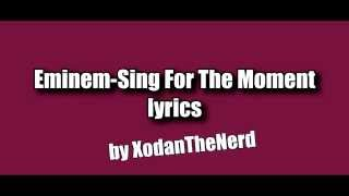 Eminem - Sing For The Moment (lyrics) (dirty)