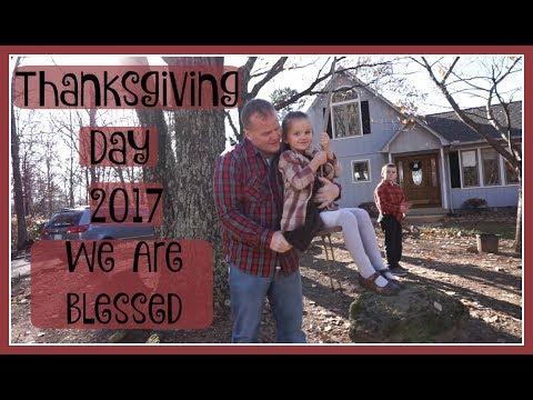 We are Blessed- Thanksgiving Day 2017 (November 23, 2017 Vlog)