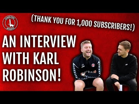#CAFC | FAN INTERVIEW WITH CHARLTON ATHLETIC MANAGER KARL ROBINSON | THANK YOU FOR 1,000 SUBSCRIBERS