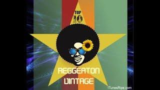 Reggaeton Vintage - Top 10 Clasicos del Ritmo Urbano (Descarga iTunes M4A en la Descripción)
