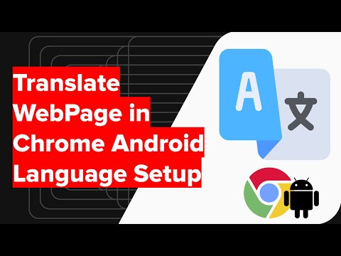 How to Translate WebPage in Chrome Android Language Settings?