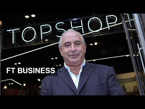 Charting Sir Philip Green's empire | FT Business