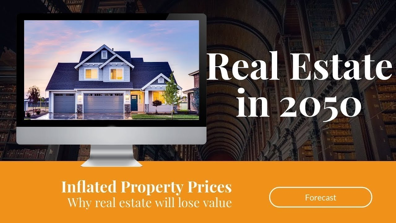 Real Estate in 2050: 5 Reasons why property will cost less
